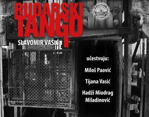 """""""Rudarski tango"""" – lirska saga o rudarskom životu"""